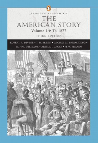 9780321421845: The American Story, Vol. 1: To 1877, 3rd Edition (Penguin Academics Series)