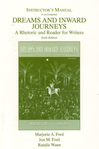 INSTRUCTOR'S MANUAL to accompany DREAMS AND INWARD JOURNEYS; A Rhetoric and Reader for Writers...