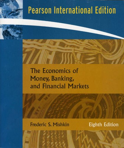 9780321422811: The Economics of Money, Banking, and Financial Markets: International Edition