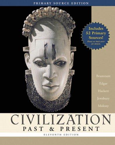 Civilization Past & Present, Single Volume Edition,: Palmira Brummett, George