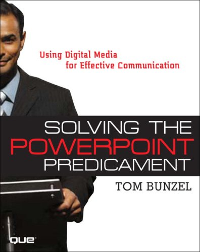 9780321423443: Solving the PowerPoint Predicament: Using Digital Media for Effective Communication