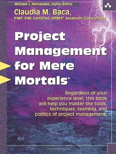 9780321423450: Project Management for Mere Mortals