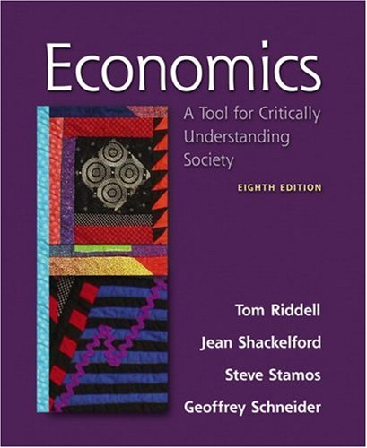 Economics: A Tool for Critically Understanding Society (8th Edition): Tom Riddell, Jean A ...