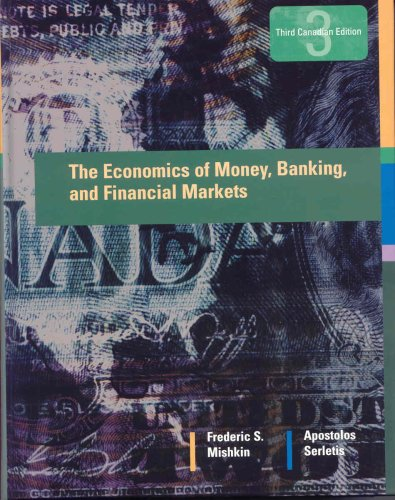 The Economics of Money, Banking, and Financial: Frederic S. Mishkin,