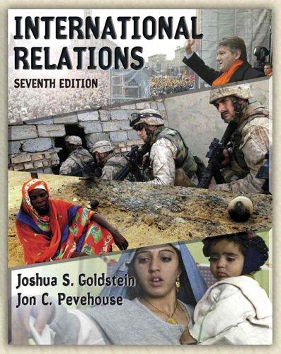 International Relations (with MyPoliSciLab) (7th Edition): Joshua S. Goldstein,