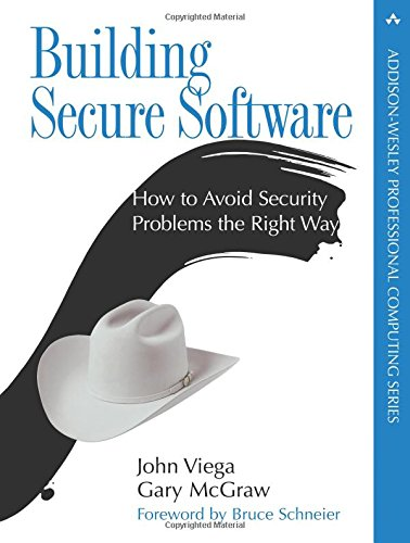 9780321425232: Building Secure Software (Paperback): How to Avoid Security Problems the Right Way