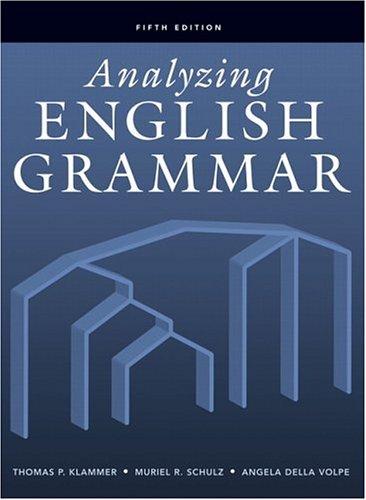Analyzing English Grammar (5th Edition): Thomas P. Klammer; Muriel R. Schulz; Angela Della Volpe
