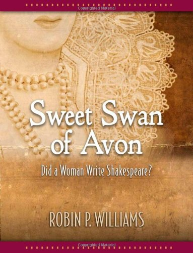 9780321426406: Sweet Swan of Avon: Did a Woman Write Shakespeare?
