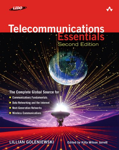 Telecommunications Essentials, Second Edition: The Complete Global: Jarrett (editor), Kitty