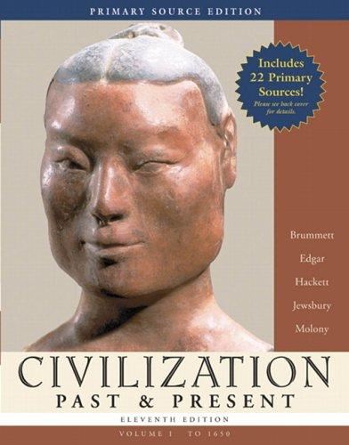 Civilization Past & Present, Volume I (to: Palmira Brummett, George