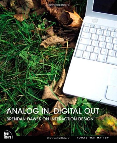 9780321429162: Analog In, Digital Out:Brendan Dawes on Interaction Design (Voices That Matter)