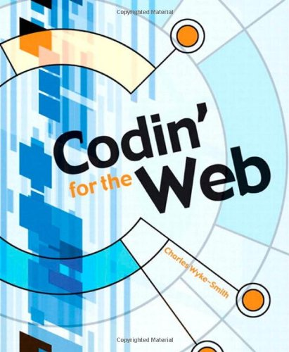 9780321429193: Codin' for the Web: A Designer's Guide to Developing Dynamic Web Sites