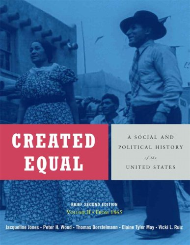 9780321429797: Created Equal: A Social and Political History of the United States, Brief Edition, Volume 2 (from 1865) (2nd Edition)