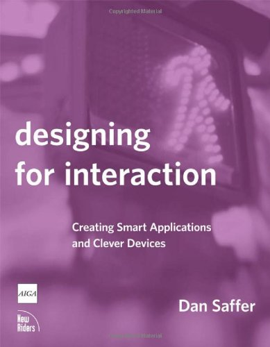 9780321432063: Designing for Interaction: Creating Smart Applications and Clever Devices