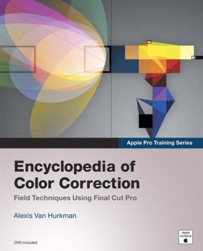 9780321432315: Encyclopedia of Color Correction: Field Techniques Using Final Cut Pro [With DVD-ROM] (Apple Pro Training)
