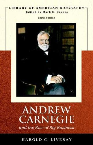 9780321432872: Andrew Carnegie and the Rise of Big Business (Library of American Biography Series) (3rd Edition)