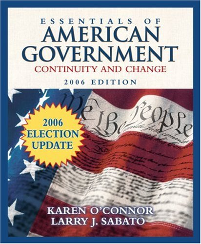 9780321434333: Essentials of American Government: Continuity and Change, 2006 Election Update (7th Edition) (MyPoliSciLab Series)
