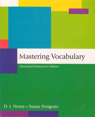 Mastering Vocabulary - Annotated Instructor's Edition: D. J. Henry,