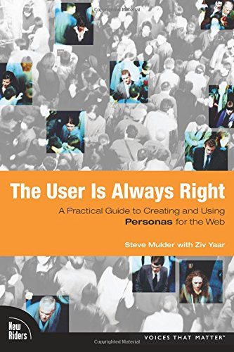9780321434531: The User Is Always Right: A Practical Guide to Creating and Using Personas for the Web