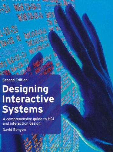 Designing Interactive Systems: A Comprehensive Guide to: Benyon, David