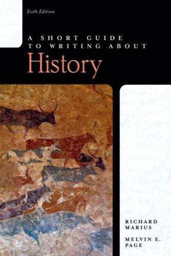 A Short Guide to Writing About History (6th Edition)
