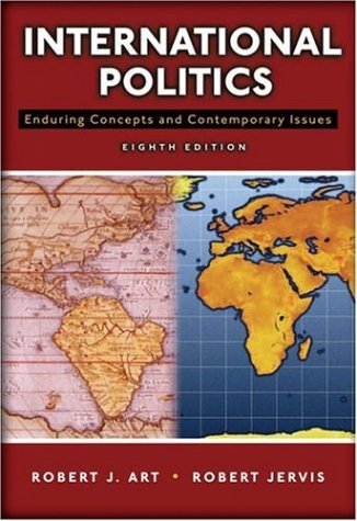 9780321436030: International Politics: Enduring Concepts and Contemporary Issues (8th Edition)