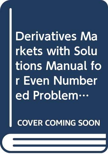 9780321436054: Derivatives Markets with Solutions Manual for Even Numbered Problems (2nd Edition)
