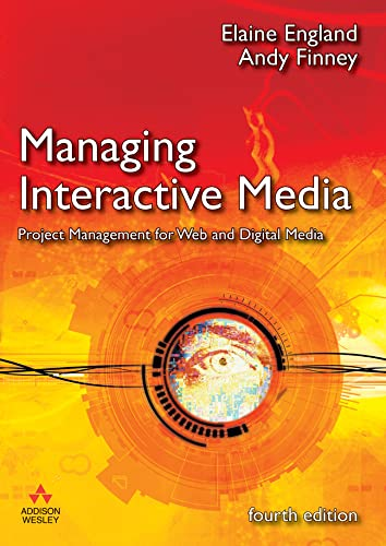 Managing Interactive Media: Project Management for Web: Elaine England, Andy