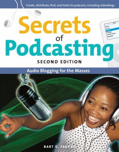9780321438430: Secrets of Podcasting, Second Edition: Audio Blogging for the Masses (2nd Edition)
