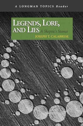 9780321439246: Legends, Lore, and Lies: A Skeptic's Stance (A Longman Topics Reader)