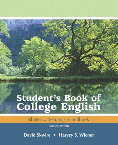 Student's Book of College English: Rhetoric, Readings, Handbook, Examination Copy, 11th Ed: ...
