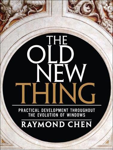 9780321440303: The Old New Thing: Practical Development Throughout the Evolution of Windows