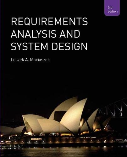 9780321440365: Requirements Analysis and Systems Design (3rd Edition)