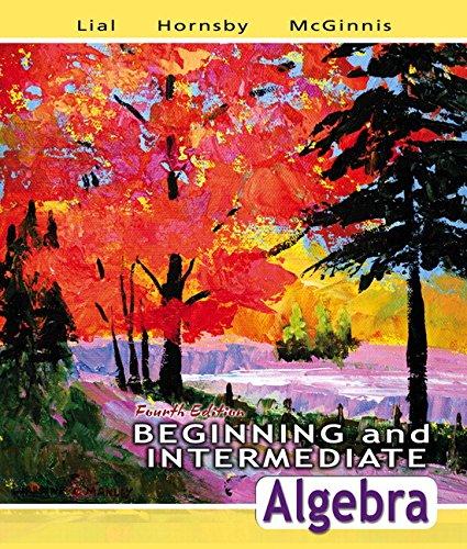 Beginning and Intermediate Algebra: Margaret L. Lial;