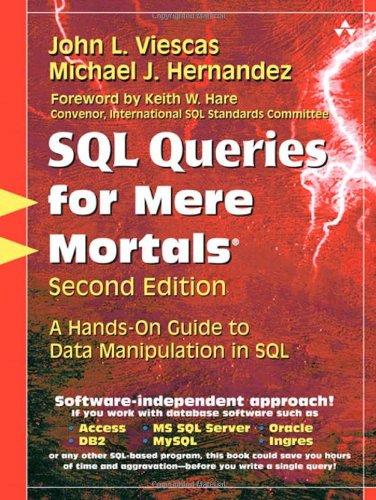 SQL Queries for Mere Mortals: A Hands-On: John L. Viescas;