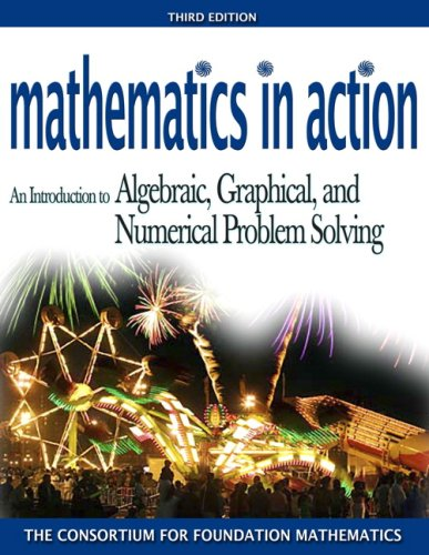 Mathematics in Action: An Introduction to Algebraic,: Consortium for Foundation