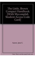9780321446046: The Little, Brown Compact Handbook [With Mycomplab Student Access Code Card]