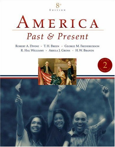 9780321446619: 2: America Past and Present, Volume II (since 1865) (8th Edition)