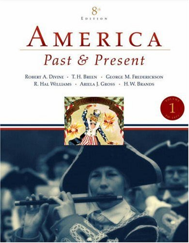 9780321446626: America Past and Present, Volume 1 (to 1877) (8th Edition)