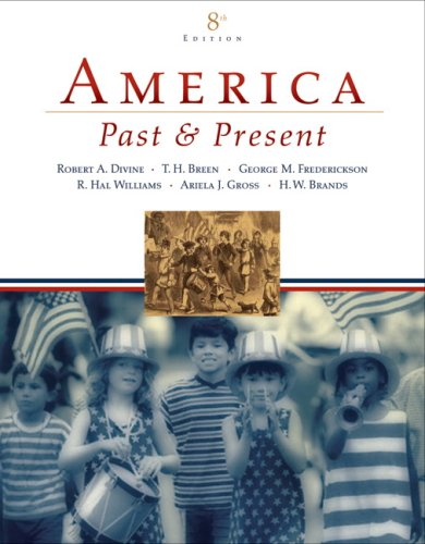 America Past and Present, Combined Volume (8th: Divine, Robert A.;