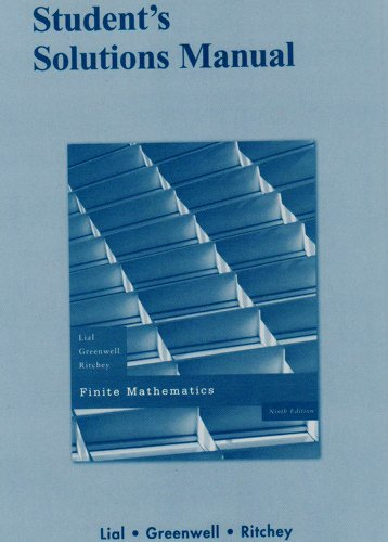 Student Solutions Manual for Finite Mathematics (9780321447180) by Margaret Lial; Raymond N. Greenwell; Nathan P. Ritchey