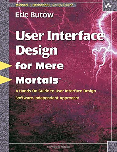 User Interface Design for Mere Mortals¿ (0321447735) by Butow, Eric