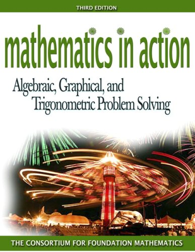 9780321447807: Mathematics in Action: Algebraic, Graphical, and Trigonometric Problem Solving (3rd Edition)