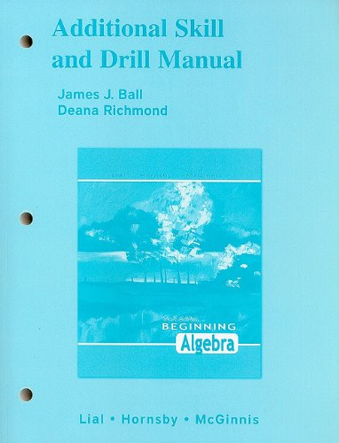 Additional Skill and Drill Manual for Beginning: Margaret L. Lial,