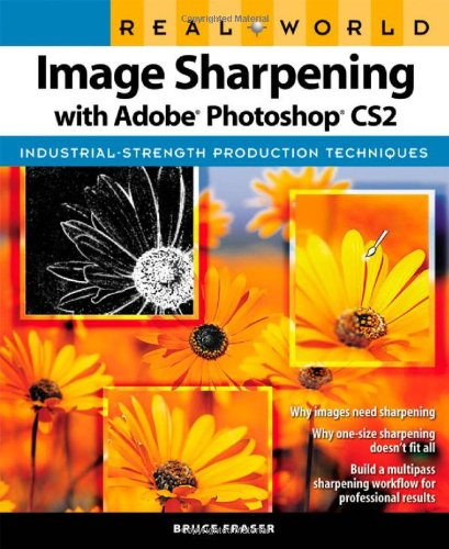 9780321449917: Real World Sharpening With Adobe Photoshop Cs2: Industrial-Strength Production Techniques