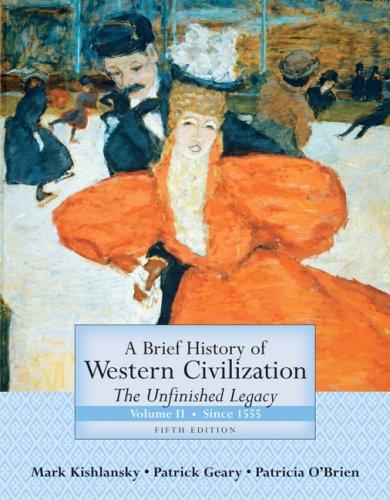 A Brief History of Western Civilization: The: Kishlansky, Mark; Geary,