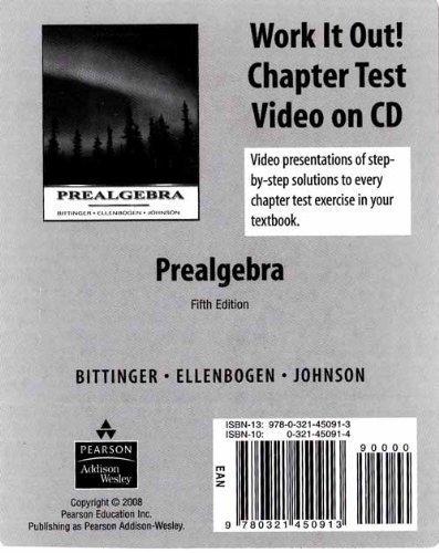 Work it Out! Chapter Test Video on CD for Prealgebra: Bittinger, Marvin L., Ellenbogen, David J., ...