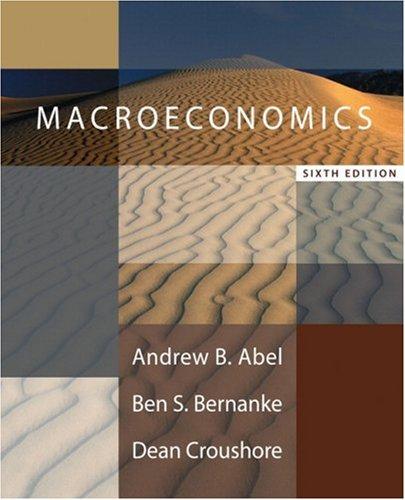 Macroeconomics plus MyEconLab plus eBook 1-semester Student: Andrew B. Abel,