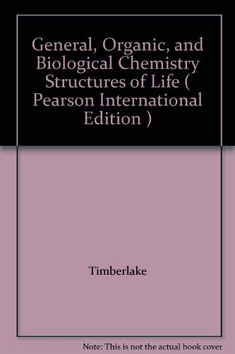 9780321451460: General, Organic, and Biological Chemistry Structures of Life ( Pearson International Edition )