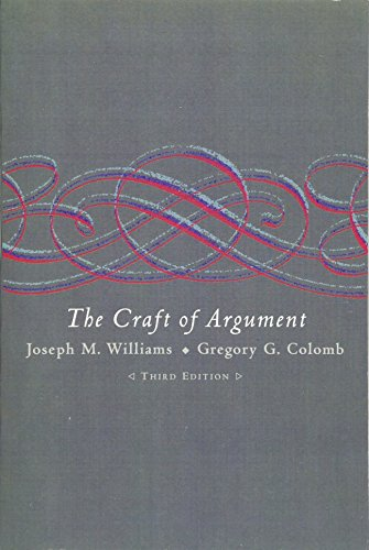 Craft of Argument, The Format: Paperback: Williams, Joseph M.Colomb,